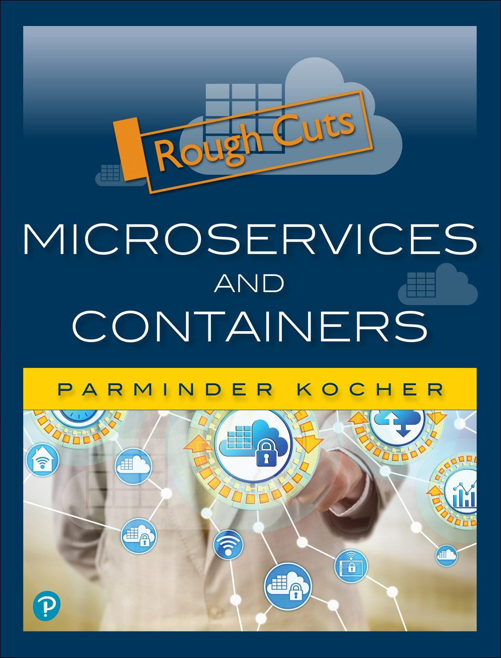 Microservices and Containers, Rough Cuts