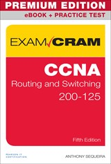 CCNA Routing and Switching 200-125 Exam Cram Premium Edition and Practice Test, 5th Edition