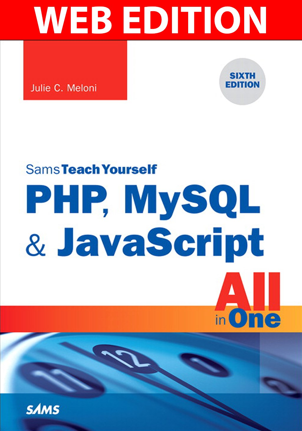 PHP, MySQL & JavaScript All in One, Sams Teach Yourself, Web Edition