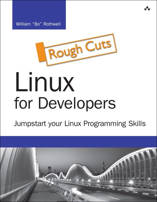 Linux for Developers: Jumpstart Your Linux Programming Skills, Rough Cuts