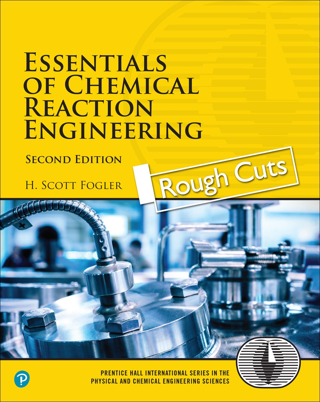 Essentials of Chemical Reaction Engineering, Rough Cuts, 2nd Edition