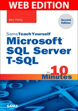 Microsoft SQL Server T-SQL in 10 Minutes Web Edition, Sams Teach Yourself, 2nd Edition