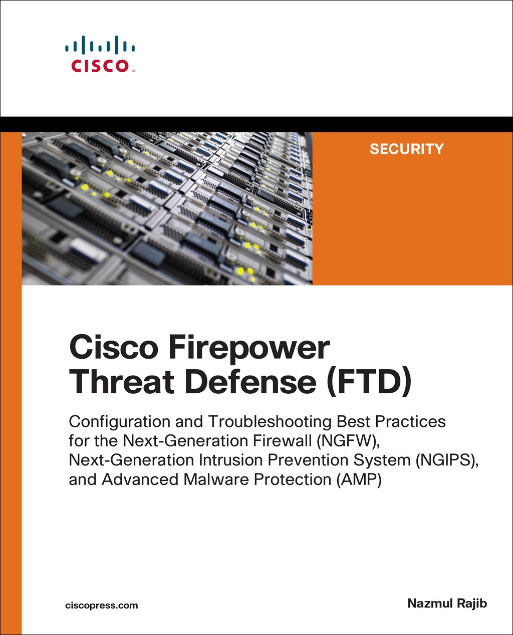 Cisco Firepower Threat Defense (FTD): Configuration and Troubleshooting Best Practices for the Next-Generation Firewall (NGFW), Next-Generation Intrusion Prevention System (NGIPS), and Advanced Malware Protection (AMP), Rough Cuts