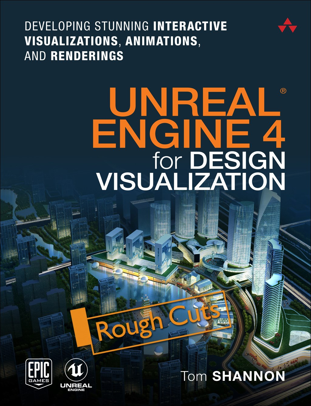Unreal Engine 4 for Design Visualization: Developing Stunning Interactive Visualizations, Animations, and Renderings, Rough Cuts