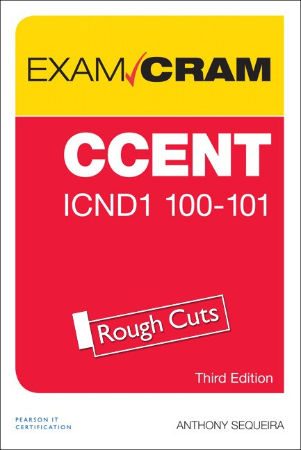 CCENT ICND1 100-105 Exam Cram, Rough Cuts, 3rd Edition