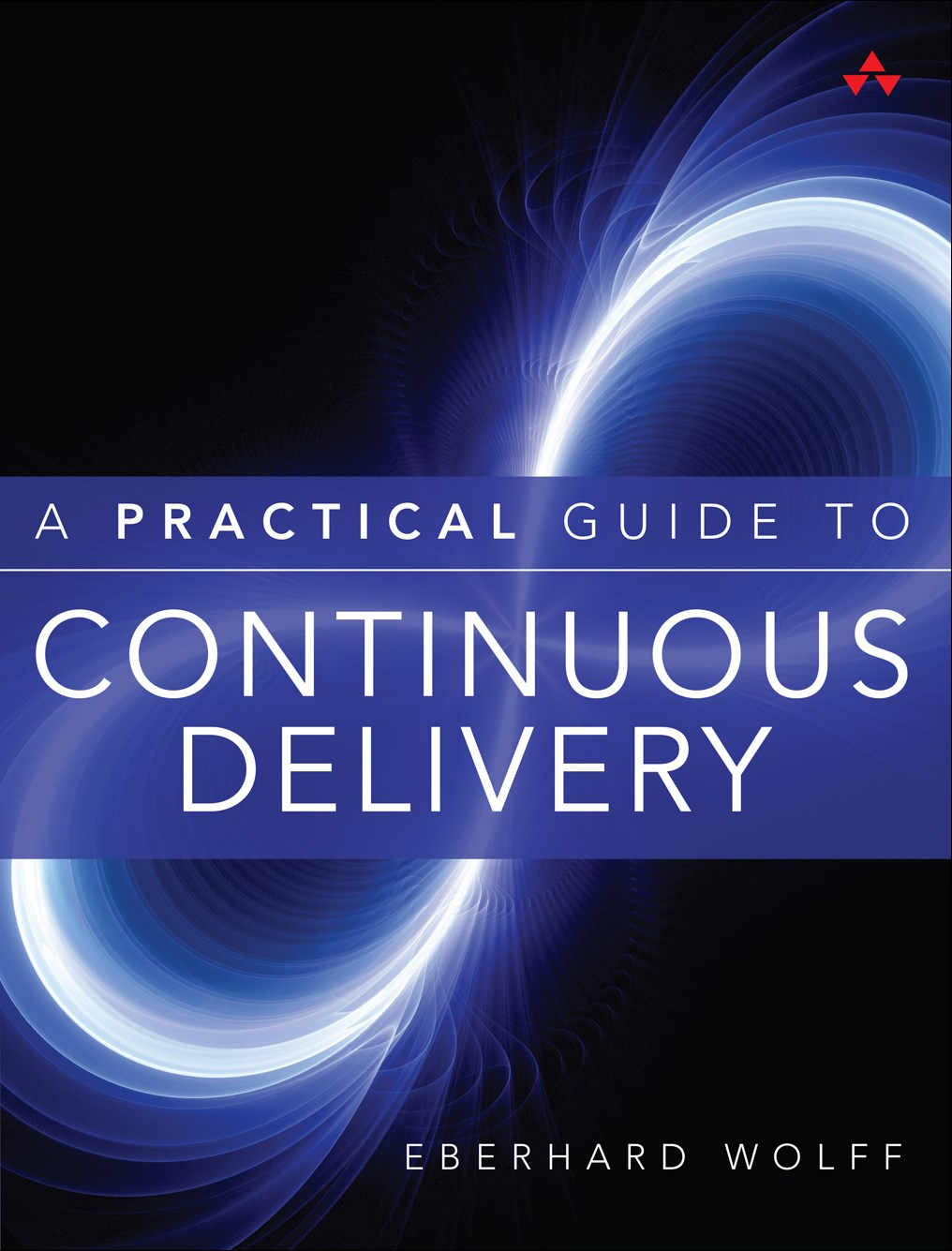 Practical Guide to Continuous Delivery, A