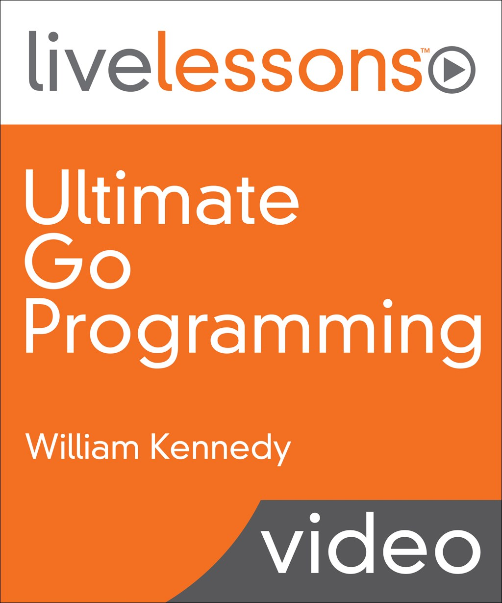 Ultimate Go Programming LiveLessons
