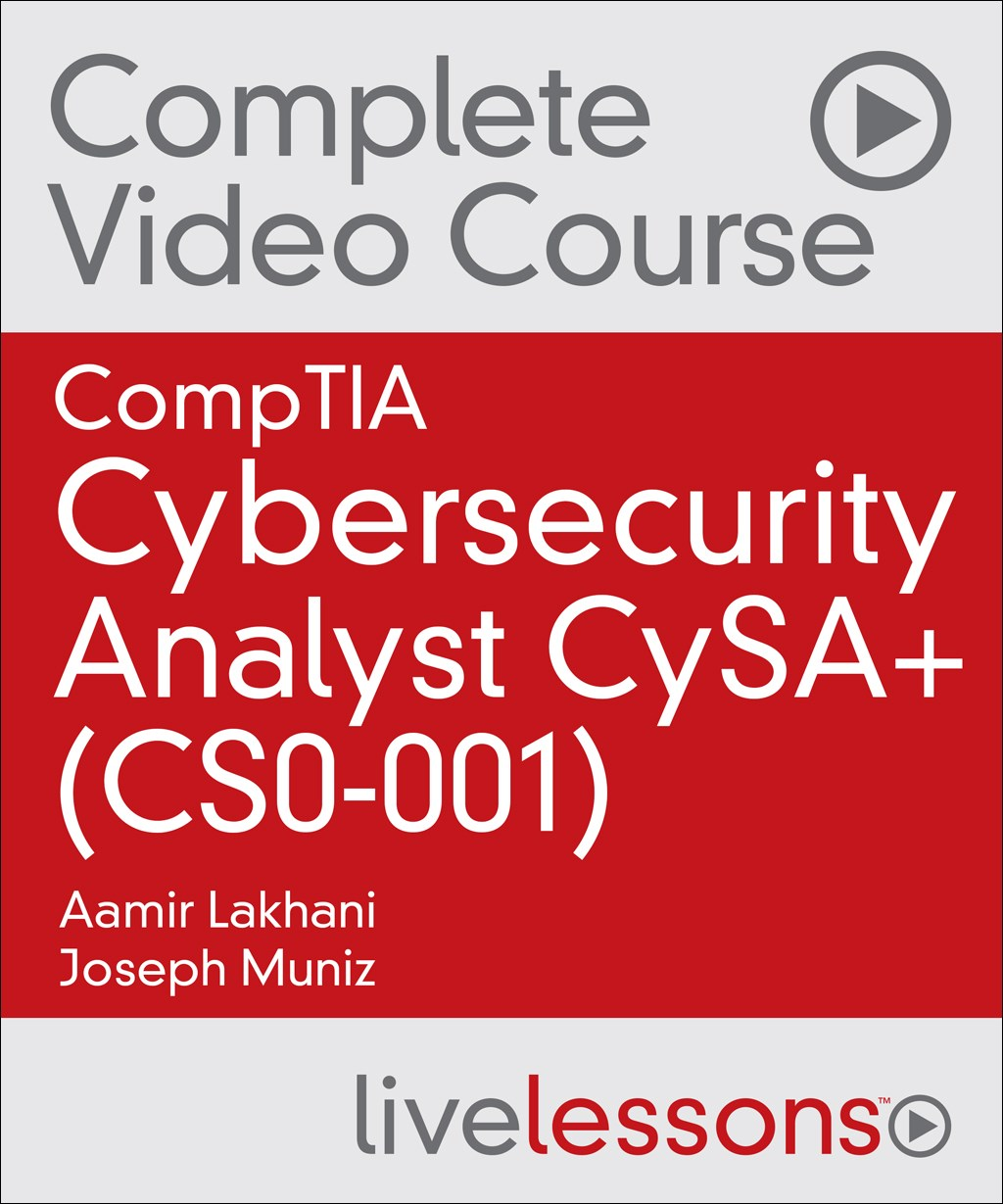 CompTIA Cybersecurity Analyst CSA+ (CS0-001) Complete Video Course and Practice Test