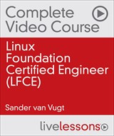Linux Foundation Certified Engineer (LFCE) Complete Video Course
