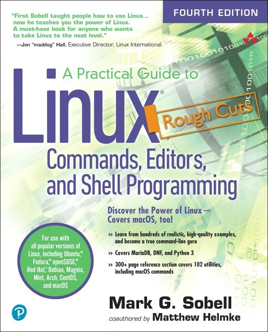 A Practical Guide to Linux Commands, Editors, and Shell Programming, Rough Cuts, 4th Edition