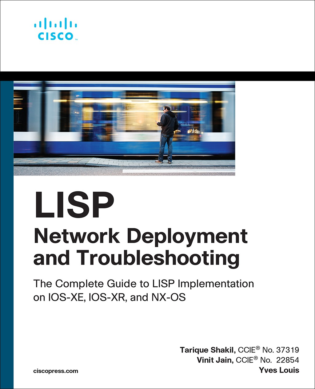 LISP Network Deployment and Troubleshooting: The Complete Guide to LISP Implementation on IOS, IOS-XR, and NX-OS