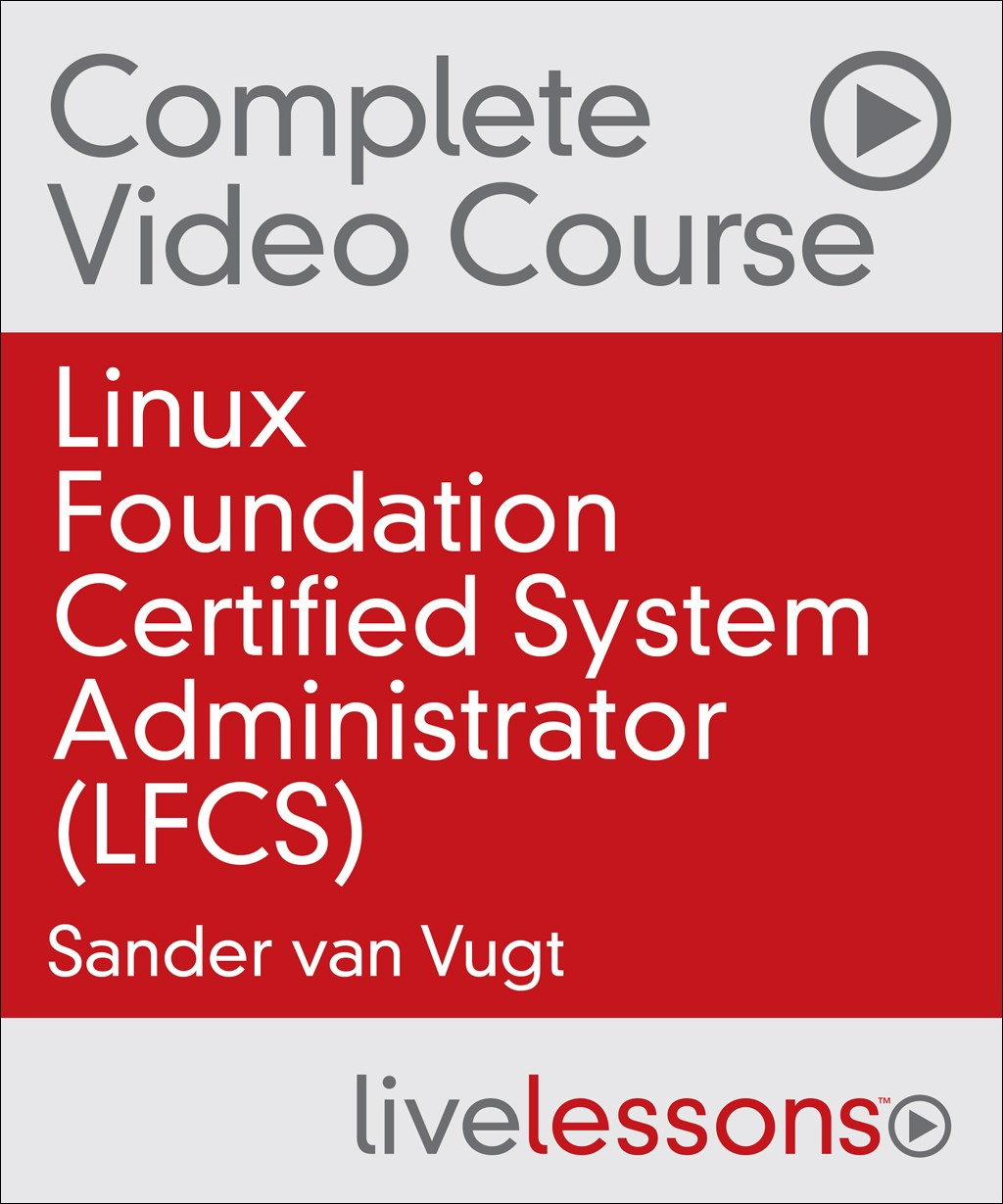 Linux Foundation Certified System Administrator (LFCS) Complete Video Course