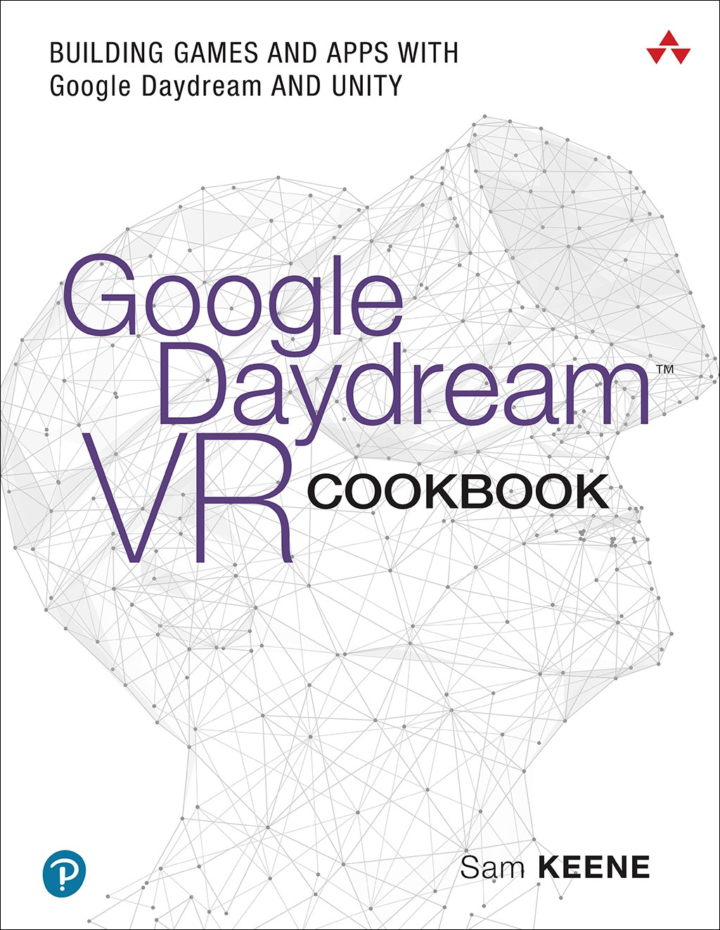 Google Daydream VR Cookbook: Building Games and Apps with Google Daydream and Unity