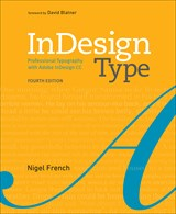 InDesign Type: Professional Typography with Adobe InDesign, 4th Edition