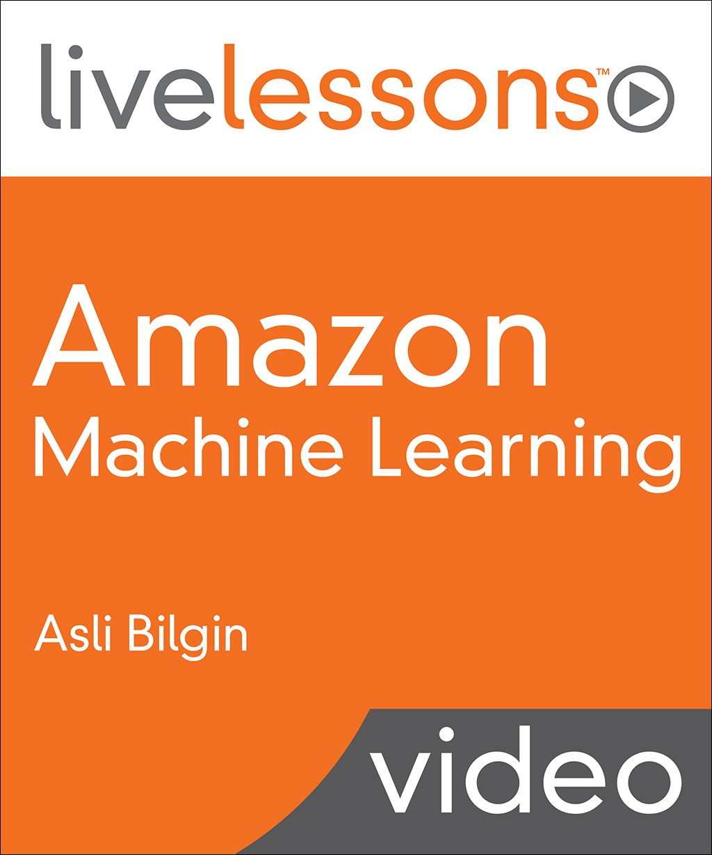 Amazon Machine Learning LiveLessons