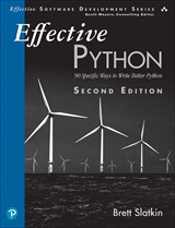 Effective Python, 2nd Edition: 90 Specific Ways to Write Better Python