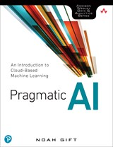 Pragmatic AI: An Introduction to Cloud-Based Machine Learning