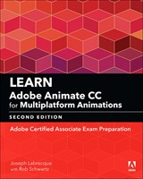 Learn Adobe Animate CC for Multiplatform Animations: Adobe Certified Associate Exam Preparation, 2nd Edition