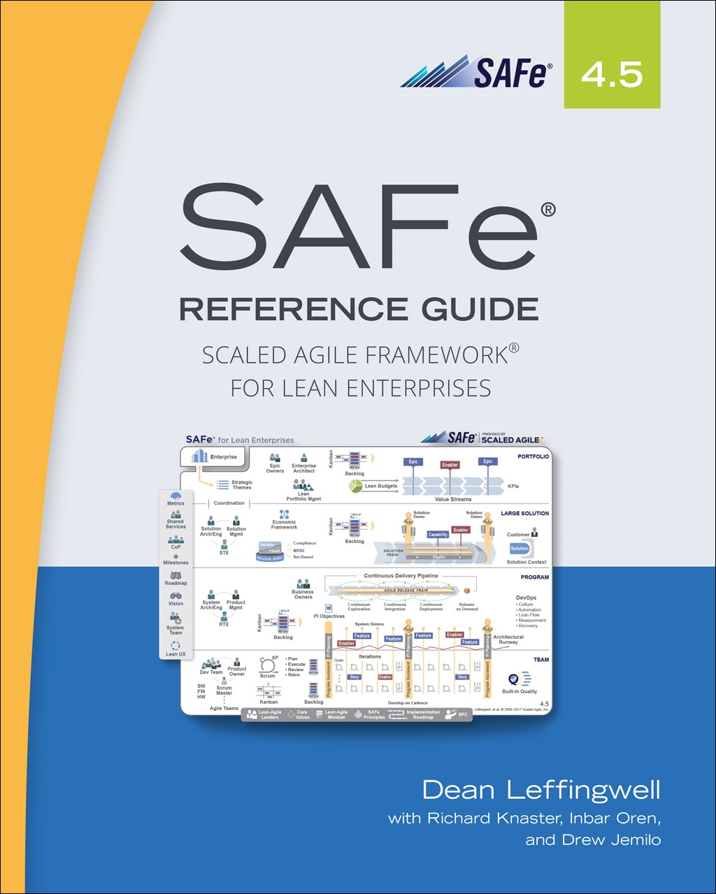 SAFe 4.5 Reference Guide: Scaled Agile Framework for Lean Enterprises, 2nd Edition