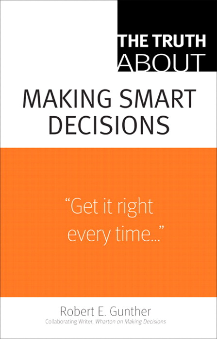 Truth About Making Smart Decisions, The