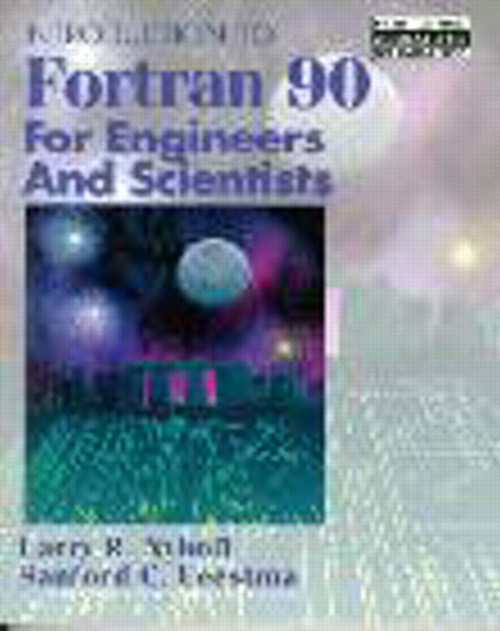 Introduction to FORTRAN 90 for Engineers and Scientists