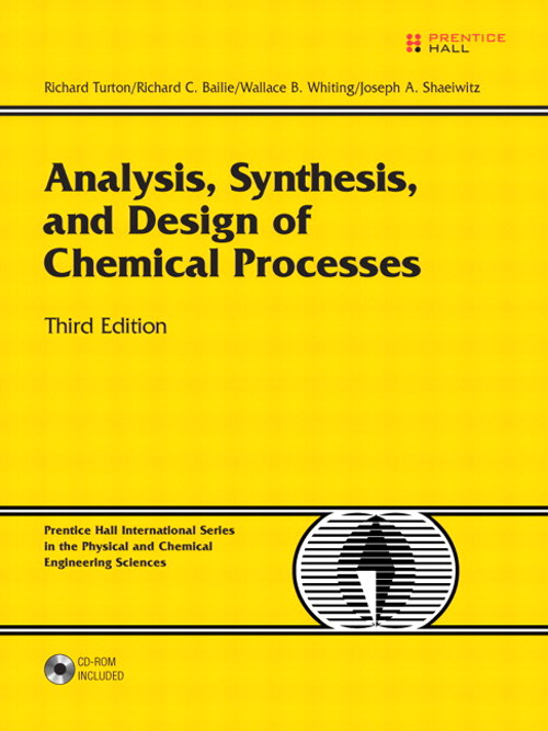 Analysis, Synthesis and Design of Chemical Processes, 3rd Edition