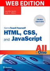 HTML, CSS, and JavaScript All in One: Covering HTML5, CSS3, and ES6, Sams Teach Yourself, Web Edition, 3rd Edition