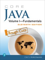Core Java Volume I--Fundamentals, Rough Cuts, 11th Edition
