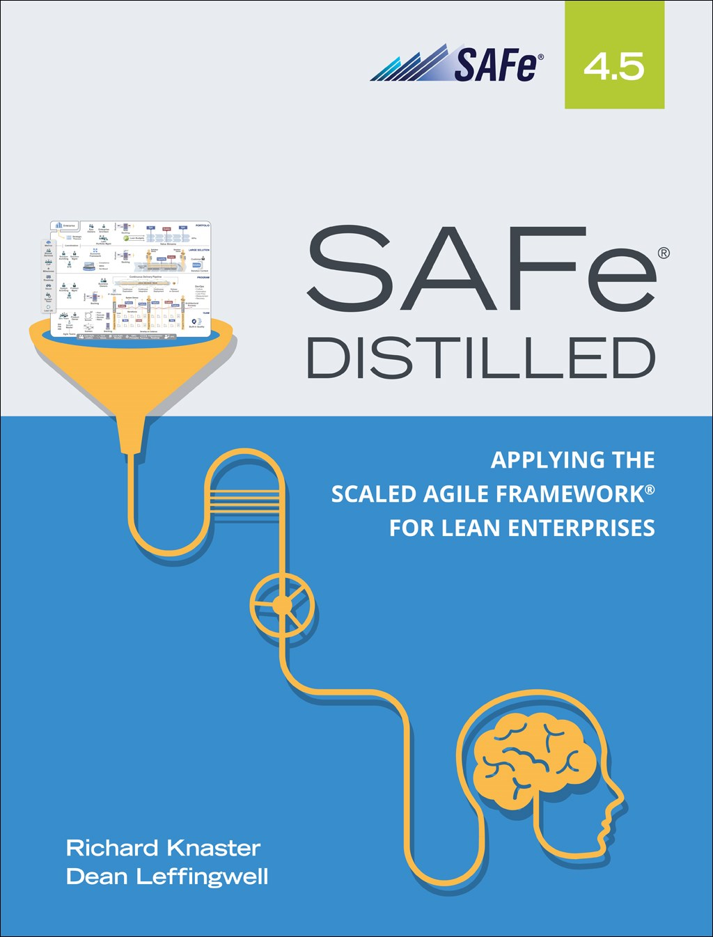 SAFe 4.5 Distilled: Applying the Scaled Agile Framework for Lean Enterprises, 2nd Edition