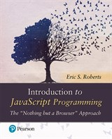"Introduction to JavaScript Programming The ""Nothing but a Browser"" Approach"