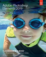 Adobe Photoshop Elements 2019 Classroom in a Book