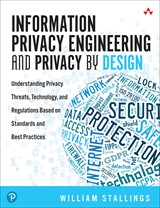 Information Privacy Engineering and Privacy by Design: Understanding Privacy Threats, Technology, and Regulations Based on Standards and Best Practices