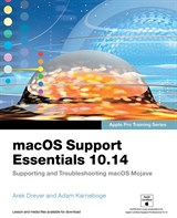 macOS Support Essentials 10.14 - Apple Pro Training Series: Supporting and Troubleshooting macOS Mojave (Web Edition)