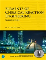 Elements of Chemical Reaction Engineering, 6th Edition