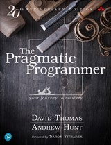 The Pragmatic Programmer: your journey to mastery, 20th Anniversary Edition, 2nd Edition