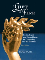 Gift of Fire, A: Social, Legal, and Ethical Issues for Computing and the Internet, 3rd Edition