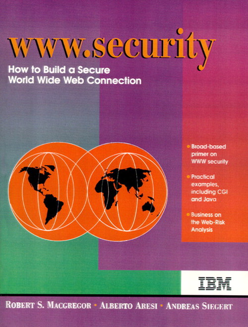 WWW Security: How to Build a Secure World Wide Web Connection