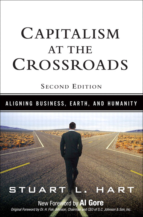 Capitalism at the Crossroads: Aligning Business, Earth, and Humanity, 2nd Edition