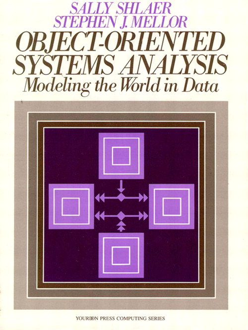 Object Oriented Systems Analysis: Modeling the World in Data
