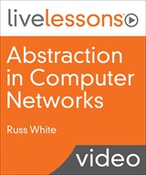 Abstraction in Computer Networks LiveLessons (Video Training)