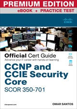 CCNP and CCIE Security Core SCOR 350-701 Official Cert Guide Premium Edition eBook and Practice Test