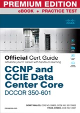 CCNP and CCIE Data Center Core DCCOR 350-601 Official Cert Guide Premium Edition and Practice Test