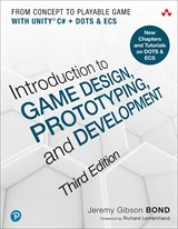 Introduction to Game Design, Prototyping, and Development, 3rd Edition