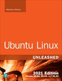 Ubuntu Linux Unleashed, 2021 Edition