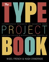 The Type Project Book: Typographic projects to sharpen your creative skills & diversify your portfolio