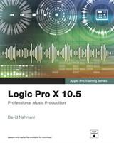 Logic Pro X 10 5 Apple Pro Training Series Professional Music Production Peachpit