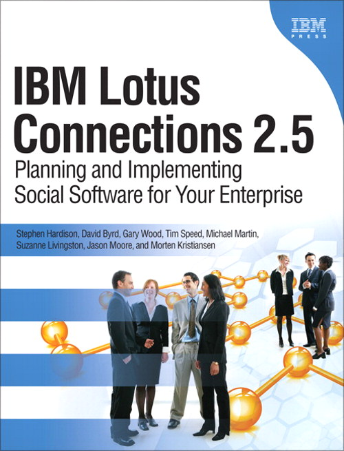 IBM Lotus Connections 2.5: Planning and Implementing Social Software for Your Enterprise
