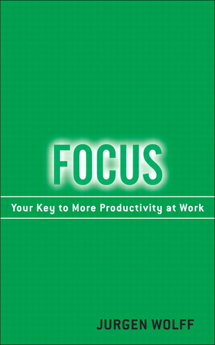 Focus: Your Key to More Productivity at Work