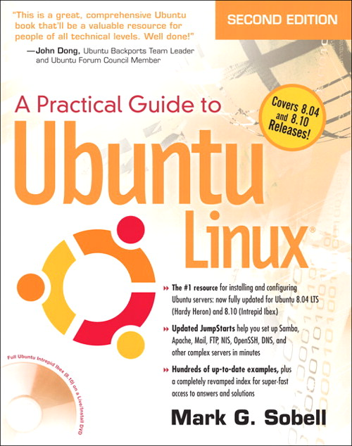 Practical Guide to Ubuntu Linux (Versions 8.10 and 8.04), A, 2nd Edition