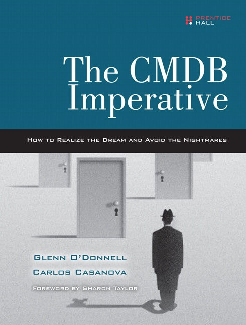 CMDB Imperative, The: How to Realize the Dream and Avoid the Nightmares: How to Realize the Dream and Avoid the Nightmares